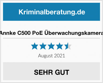 Annke C500 PoE Überwachungskamera Test