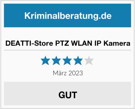 DEATTI-Store PTZ WLAN IP Kamera Test