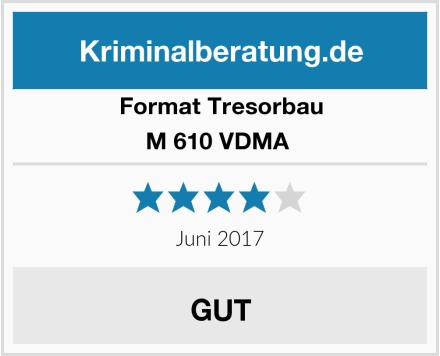 Format Tresorbau M 610 VDMA  Test