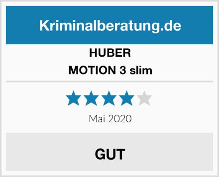 HUBER MOTION 3 slim Test